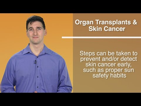 Did You Know - Organ Transplants Increases Risk For Skin Cancer