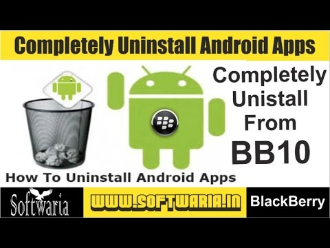 Uninstall Android Apps completely on BlackBerry 10