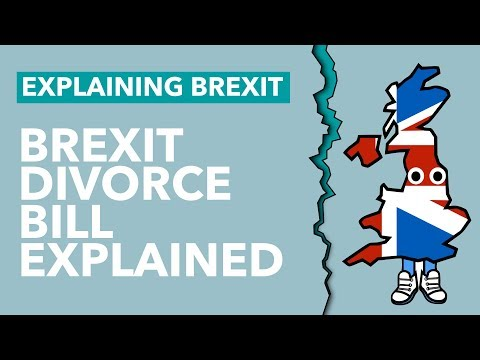 Why Is The UK Going To Pay The EU £37 Billion? - The Divorce Bill Explained