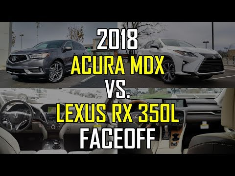 2018 Acura MDX Advance vs. 2018 Lexus RX 350L: Faceoff Comparison