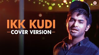Ikk Kudi - Siddhant Bhosle | Cover Version