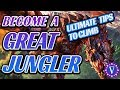 Become A Great Jungler -- 5 Tips To Climb!