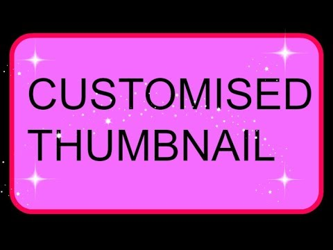 How to Make Customised Thumbnail for you tube video.