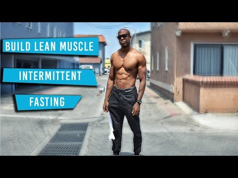 Building Lean Muscle With Intermittent Fasting | Keys To Bulk