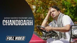 Chandigarh | Jashan Sandhu feat.Bobby Layal | Full Video Song | Latest Punjabi Song | Angel Records