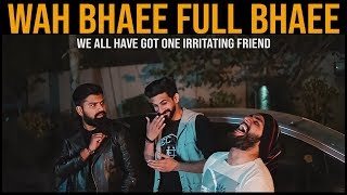 WAH BHAEE FULL BHAEE | Karachi Vynz Official