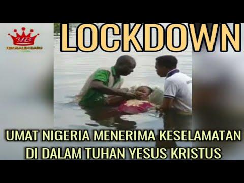 Lockdown: Umat Nigeria Menerima Keselamatan di dalam Tuhan Yesus Kristus melalui baptisan 22/6/2020