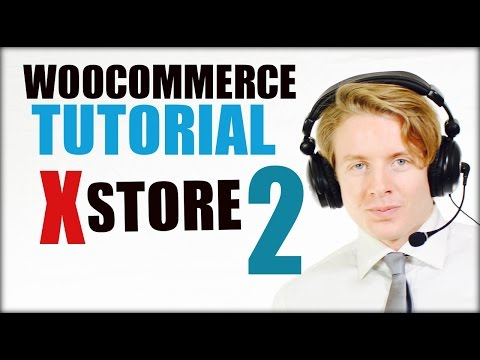 Woocommerce Tutorial For Beginners - How To Build A Ecommerce Website - Xstore Theme 2016 (Part 2)