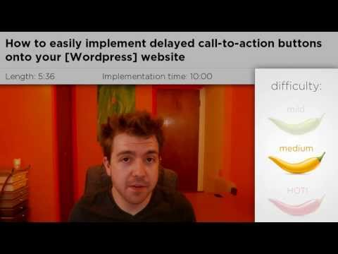 How to easily implement delayed call-to-action buttons onto your [Wordpress] website