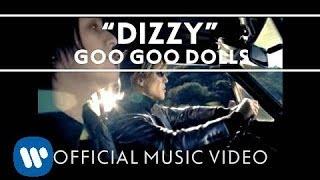 "Goo Goo Dolls - ""Dizzy"" [Official Video]"