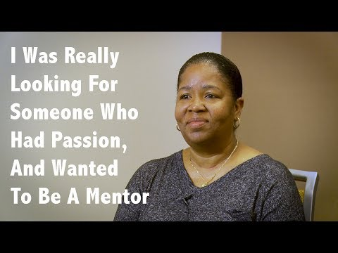 I Was Really Looking For  Someone Who Had Passion,  And Wanted To Be A Mentor
