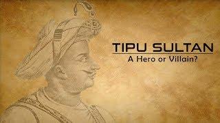 Tipu Sultan - A Hero or Villain? | Farhan Hoda