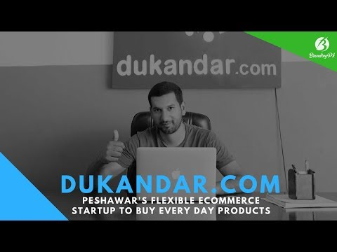 Dukandar.com - Peshawar's Flexible Ecommerce Startup to buy everyday products - Pakistan