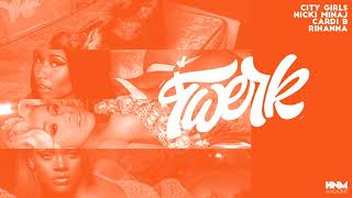 City Girls - Twerk (feat. Nicki Minaj, Cardi B & Rihanna) [MASHUP]