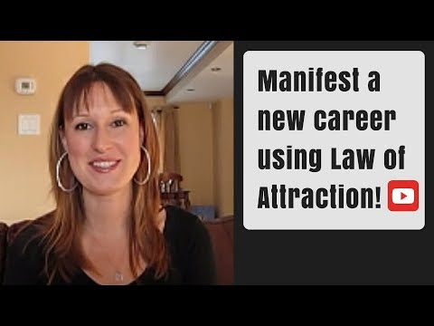 Manifest a New Career Using the Law of Attraction