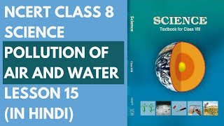NCERT Class 8 Science - Pollution of Air and Water - Lesson 15 (in Hindi) Complete Course