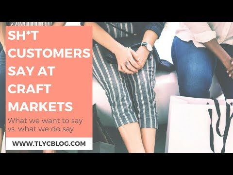 Sh*t Customers Say at Craft Fairs & How to Keep Your Cool [IG LIVE REPLAY]