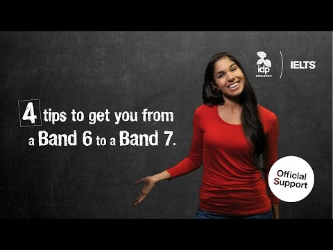 Four tips to get you from an IELTS Band 6 to a Band 7