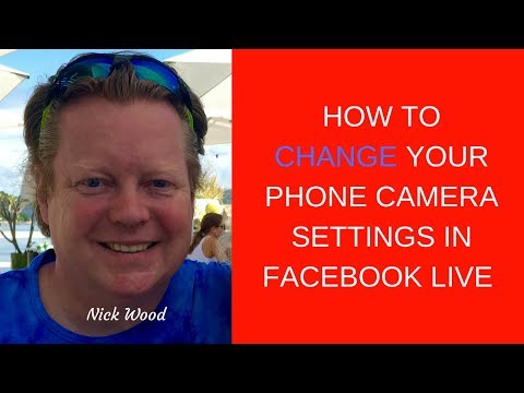 How to Change your phone camera settings in Facebook Live