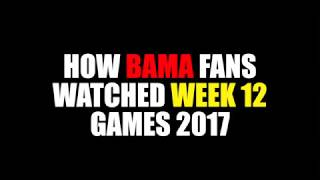 How Bama Fans Watched Week 12 Games (2017)