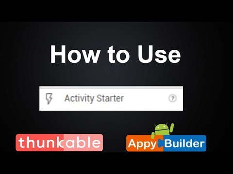 How to use activity Starter in Thunkable or appybuilder
