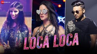 Loca Loca | Sunny Leone, Raftaar & Shivi | Ariff Khan | Official Music Video