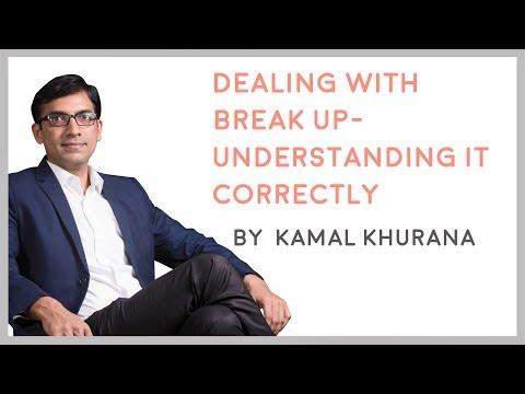 Understanding It Correctly | Kamal Khurana | Deal With Break Up