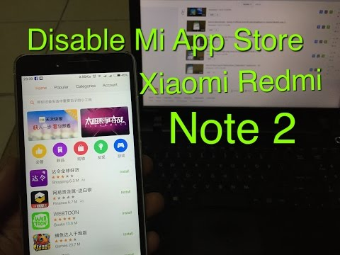 How to disable Mi App Store on Xiaomi Redmi note 2