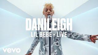DaniLeigh - Lil Bebe (Live) | Vevo DSCVR