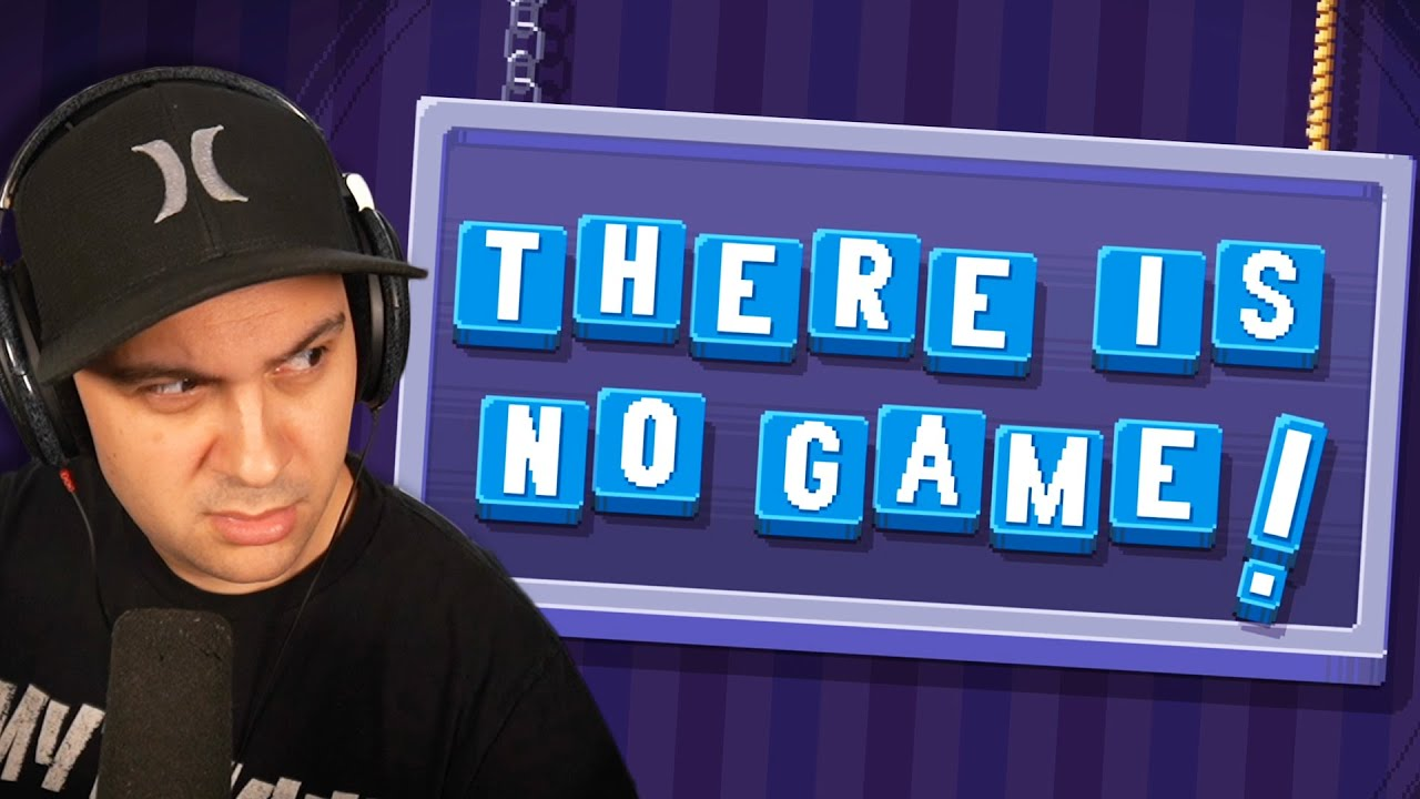THERE IS NO GAME... (or is there...?)