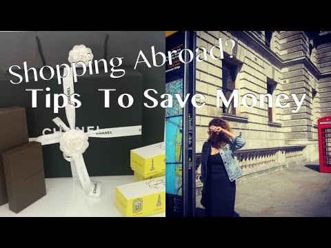 Shopping Abroad? TIPS TO SAVE MONEY (Foreign Transaction Fees & VAT Refund)