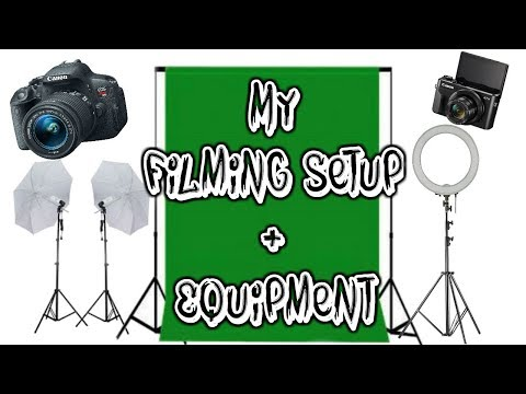 My Filming Setup and Equipment