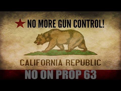 California Gun Control VOTE NO ON PROP 63