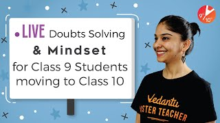 Live Doubts Solving and Mindset for Class 9 Students Moving to Class 10 🧐 | Anubha Ma'am | Vedantu