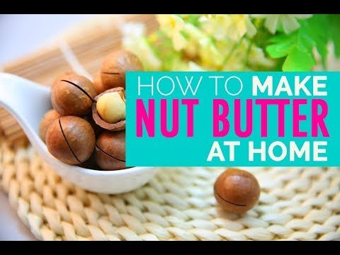 How To Make Nut Butter | Easy Macadamia Nut Butter Recipe