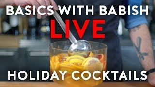 Holiday Cocktails | Basics with Babish Live