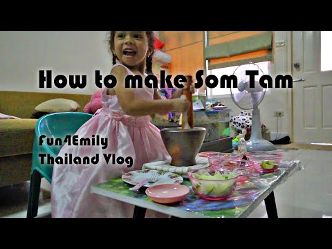 How to make Thai papaya salad (Som Tam) - by 4 year old girl - Thailand Vlog - Special 2