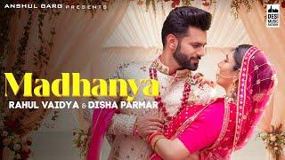 MADHANYA - Rahul Vaidya & Disha Parmar | Asees Kaur | Lijo-Chetas | Anshul Garg | Wedding Song 2021
