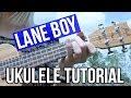 Lane Boy - twenty one pilots | EASY UKULELE TUTORIAL