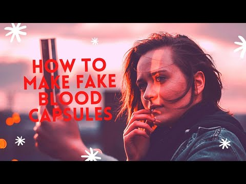 How to make fake blood capsules at home