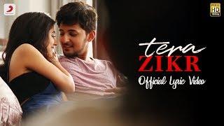 Tera Zikr - Official Lyric Video   Darshan Raval   Fans Video