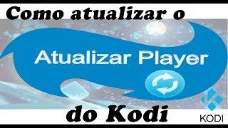 Saiba porque os canais no Kodi não estamos funcionando e saiba como atualizar o player do Kodi.
