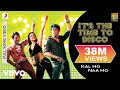 Kal Ho Naa Ho It S The Time To Disco Video Shahrukh Khan