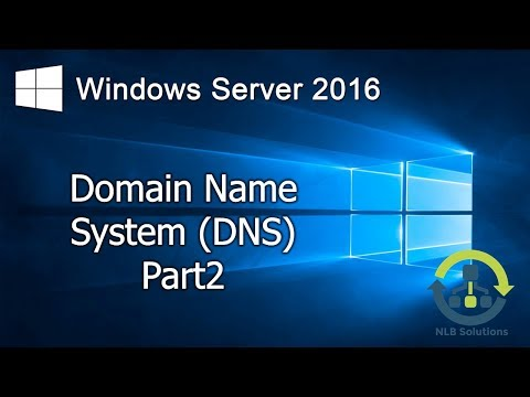 3.2 Implementing DNS on Windows Server 2016 (Step by Step guide)