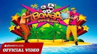 TAPO & RAYA - Bomba (Official Video HD)