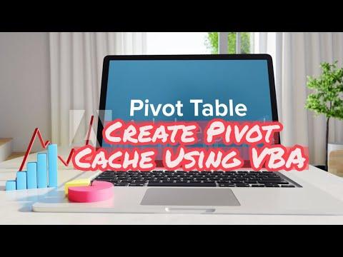 Create Pivot Table Using VBA: Pivot Cache