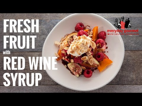 Fresh Fruit with Red Wine Syrup | Everyday Gourmet S6 E57