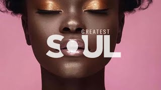 The Very Best Of SOUL- Smooth Soulful R&B Mix 2021