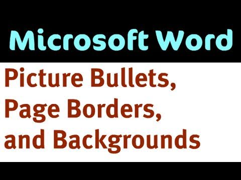 Word 2007: Picture Bullets, Page Borders, and Backgrounds