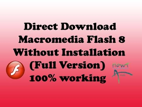How to direct download Macromedia flash 8 Full Version